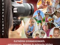 """""""Életképek gyermekeinkről– egészségesen, betegen és gyógyulás közben"""" Fotópályázat"""